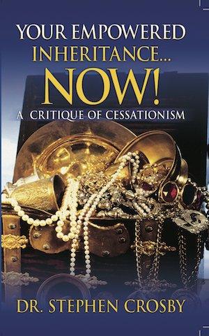 Your Empowered Inheritance: A Critique of Cessationism