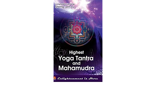 Highest Yoga Tantra and Mahamudra - Kindle edition by Living ...
