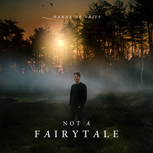 Hanne de Vries - Not A Fairytale (2018)