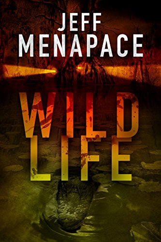 Wildlife - A Dark Thriller by [Menapace, Jeff]