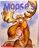 Moose's Loose Tooth, Jacqueline A. Clarke, 0439411831