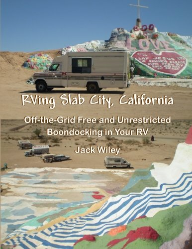 RVing Slab City, California: Off-the-Grid Free and Unrestricted Boondocking in Your RV