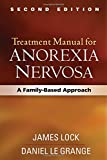 img - for Treatment Manual for Anorexia Nervosa, Second Edition: A Family-Based Approach book / textbook / text book