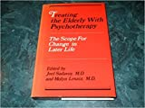 img - for Treating the Elderly With Psychotherapy: The Scope for Change in Later Life book / textbook / text book