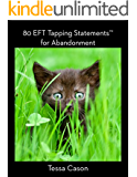80 EFT Tapping Statements for Abandonment