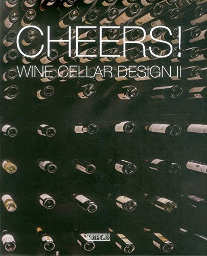 Cheers!: Wine Cellar Design II by ARTPOWER INTERNATIONAL (2015-02-28)