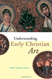 Understanding Early Christian Art, Robin Margaret Jensen, 0415204542