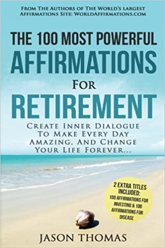 Affirmation the 100 most powerful affirmations for retirement 2 affirmation the 100 most powerful affirmations for retirement 2 amazing affirmative bonus books included for investing disease create inner thecheapjerseys Gallery