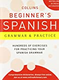 Collins Beginner's Spanish Grammar and Practice, HarperCollins Publishers Ltd. Staff, 0062191748