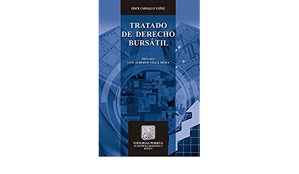 Tratado de Derecho Bursátil (Spanish Edition) - Kindle edition by Erick Carvallo Yáñez. Professional & Technical Kindle eBooks @ Amazon.com.