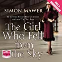 The Girl Who Fell from the Sky Audiobook by Simon Mawer Narrated by Anna Bentinck