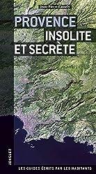 Provence insolite et secrte