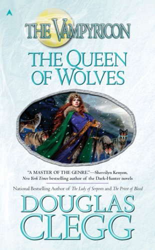 The Queen of Wolves: The Vampyricon, Book III PDF
