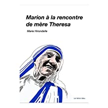 Marion decouvre Mère Theresa (French Edition)