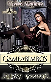 Game of Bimbos: Lady Vasna by [Rainne, Velvet]