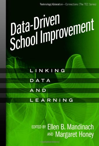 Data-Driven School Improvement: Linking Data and Learning (Technology, Education--Connections)