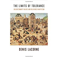 The Limits of Tolerance: Enlightenment Values and Religious Fanaticism