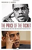 The Price of the Ticket: Barack Obama and the Rise and Decline of Black Politics (Transgressing Boundaries: Studies in Black Politics and Black Communities)