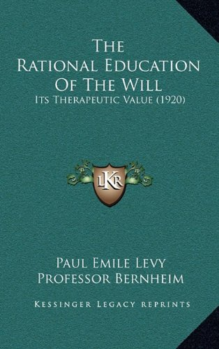 The Rational Education Of The Will: Its Therapeutic Value (1920) ebook