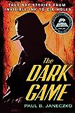The Dark Game: True Spy Stories