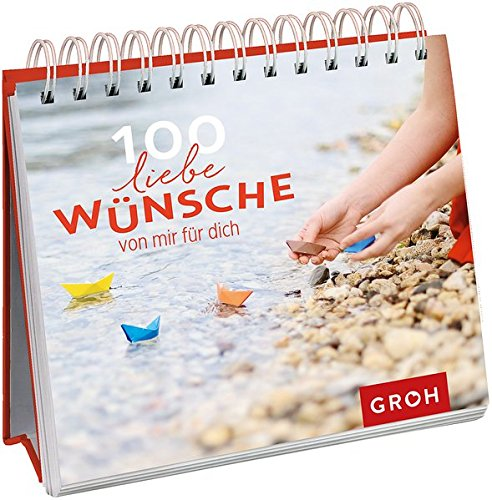 100 liebe Wünsche von mir für dich Spiralbindung – 29. August 2016 Joachim Groh Groh Verlag 3848516322 Alles Gute