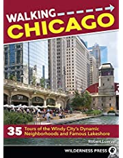 Walking Chicago: 35 Tours of the Windy City's Dynamic Neighborhoods and Famous Lakeshore
