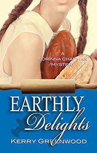 Earthly Delights (Corinna Chapman Mysteries Book 1) by [Greenwood, Kerry]