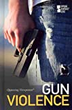 Gun Violence, Louise Gerdes, 0737749660