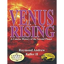 Venus Rising: A Concise History of the Second Planet by Raymond A. Keller (2015-09-18)