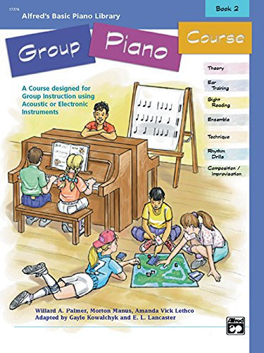 Alfred's Basic Group Piano Course, Bk 2: A Course Designed for Group Instruction Using Acoustic or Electronic Instruments (Alfred's Basic Piano Library)
