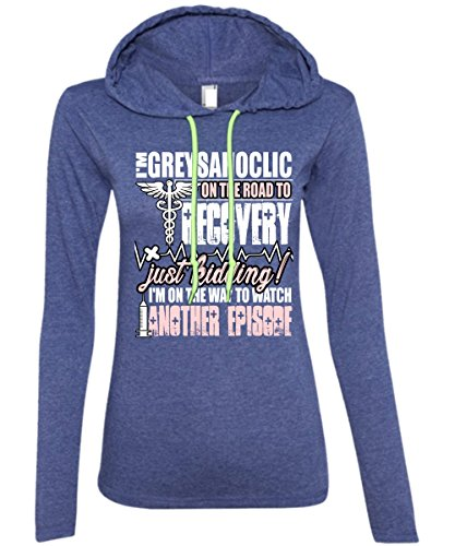 I'm Greysahoclic On The Road to Recovery T Shirt, I'm On The Way to Watch Another Episode T Shirt - Anvil Hooded (XL, Heather Blue)