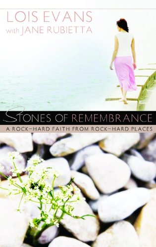 Stones of Remembrance: A Rock-Hard Faith From Rock-Hard Places