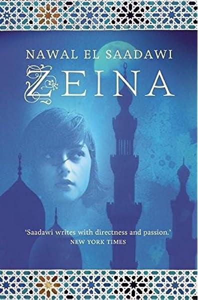 Amazon Com Zeina 9780863564178 El Saadawi Nawal Nowaira Amira Books