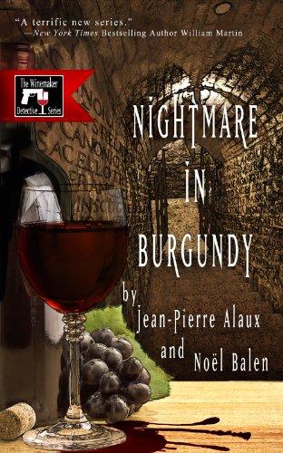 Nightmare in Burgundy (The Winemaker Detective Series Book ()