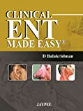 Clinical ENT Made Easy, Balakrishnan, D., 9350250845