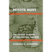 Peyote Hunt: The Sacred Journey of the Huichol Indians