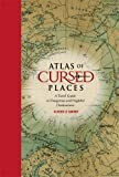 """Atlas of Cursed Places A Travel Guide to Dangerous and Frightful Destinations"" av Olivier Le Carrer"