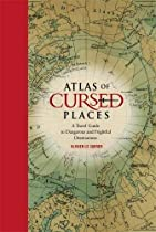 [FREE] Atlas of Cursed Places: A Travel Guide to Dangerous and Frightful Destinations K.I.N.D.L.E