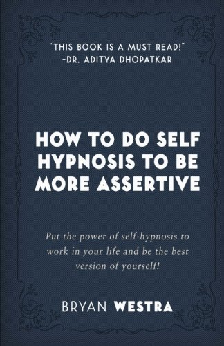 Download How To Do Self Hypnosis To Be More Assertive ebook