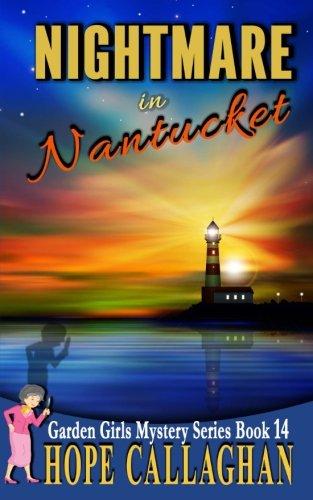 Download Nightmare in Nantucket (The Garden Girls) (Volume 14) ebook