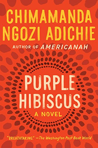 Purple Hibiscus A Novel Kindle Edition By Chimamanda Ngozi