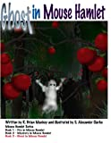 img - for Ghost in Mouse Hamlet (Mouse Hamlet Series) (Volume 3) book / textbook / text book