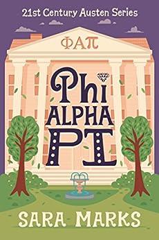 Phi Alpha Pi (21st Century Austen Book 2) by [Marks, Sara]