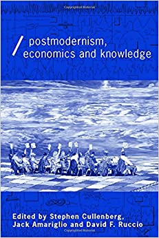Post-Modernism, Economics and Knowledge (Economics as Social Theory)