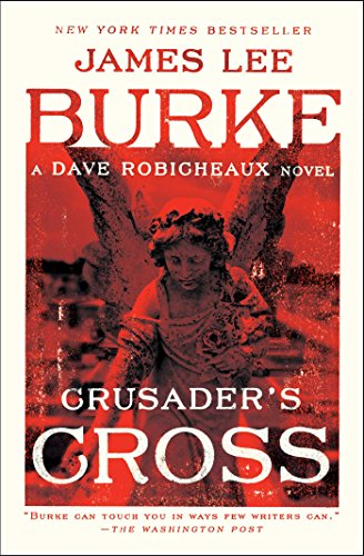 Crusader's Cross: A Dave Robicheaux Novel (House Of The Rising Sun New Orleans Location)