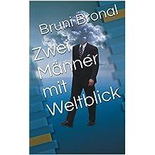 Zwei Männer mit Weltblick (German Edition)