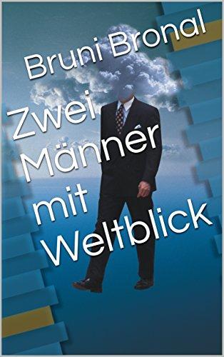 Zwei Männer mit Weltblick (German Edition) (Flieger Auf Frauen)