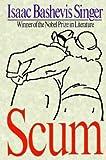 Scum, Isaac Bashevis Singer, 0374529078