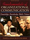 Fundamentals of Organizational Communication: Knowledge, Sensitivity, Skills, and Values: 5th (Fifth) Edition