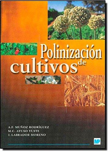 Polinizacion De Cultivos/ Pollination Of Crops (Spanish Edition)